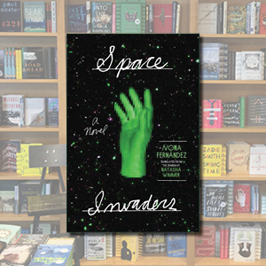 Graphic for Fiction Book Group, featuring the book Space Invaders by Nona Fernandez