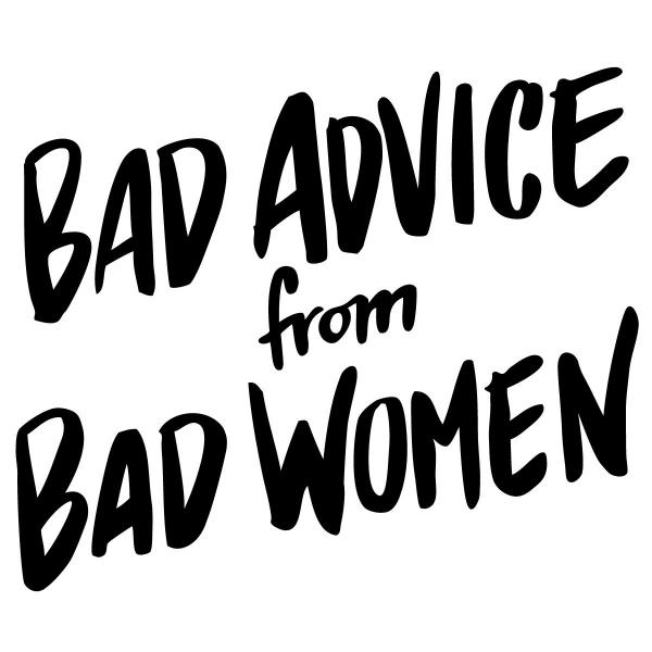 Logo of Bad Advice from Bad Women