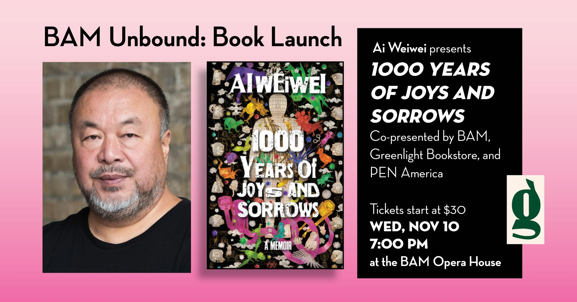 BAM Unbound Book Launch: Ai Wei Wei presents 1000 Year of Joys and Sorrows, November 10