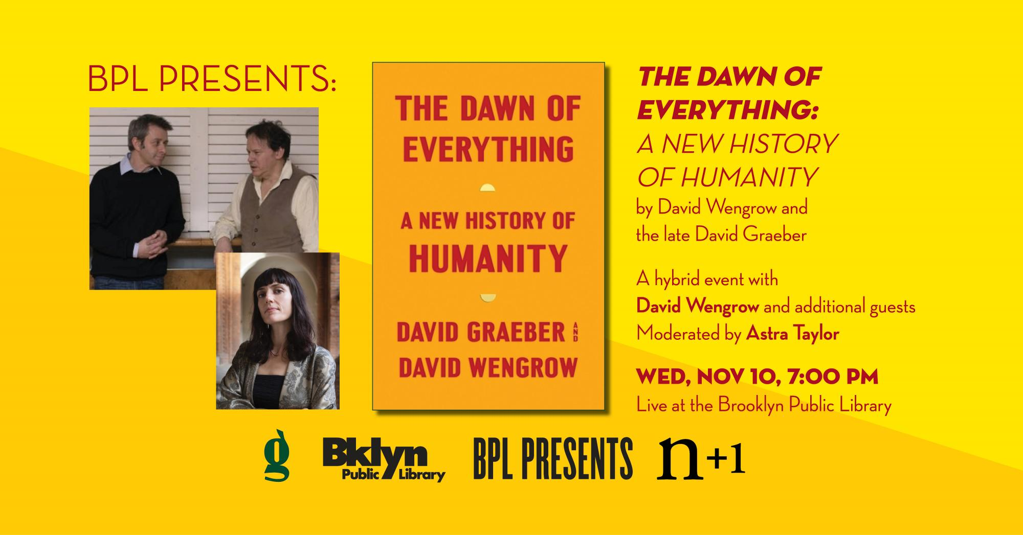 BPL Presents The Dawn of Everything: A New History of Humanity by David Wengrow and the late David Graeber, Wednesday, November 10, 7:00 PM