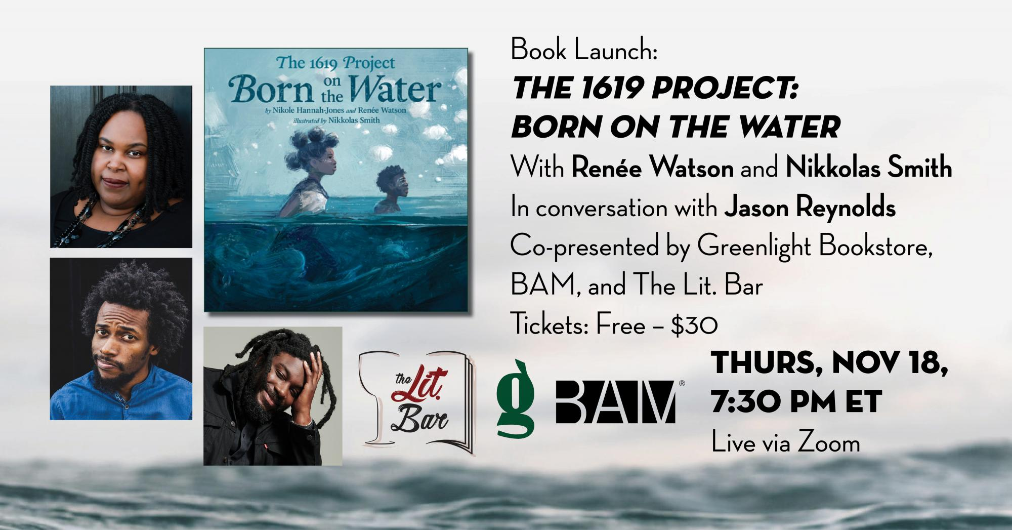 Book Launch: The 1619 Project: Born On the Water with Renee Watson and Nicholas Smith in conversation with Jason Reynolds, November 18 live via Zoom